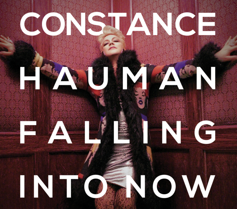 Falling Into Now is the new music album by international singing star Constance Hauman, voted one of the Best Albums of 2015 by writers of The Guardian